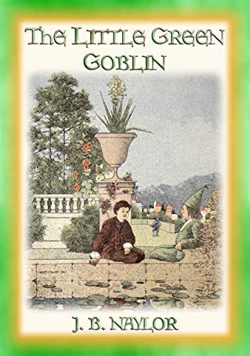 THE LITTLE GREEN GOBLIN - a Goblin takes a boy on the adventure of a lifetime (English Edition)