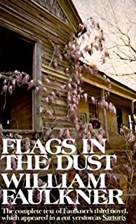 Flags in the Dust: The complete text of Faulkner's third novel, which appeared in a cut version as Sartoris (Vintage International)