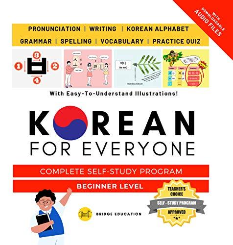 Korean For Everyone - Complete Self-Study Program : Beginner Level: Pronunciation, Writing, Korean Alphabet, Spelling, Vocabulary, Practice Quiz With Audio Files (Korean Study) (English Edition)