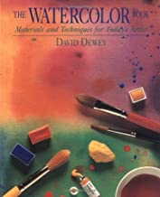 The Watercolor Book: Materials and Techniques for Today's Artists by David Dewey (2000-09-01)