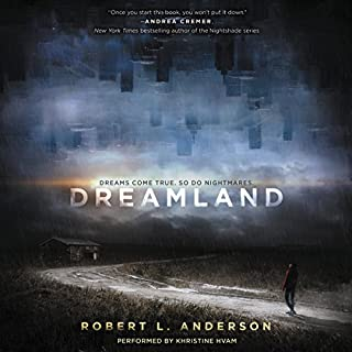 Dreamland                   By:                                                                                                                                 Robert L. Anderson                               Narrated by:                                                                                                                                 Khristine Hvam                      Length: 9 hrs and 41 mins     14 ratings     Overall 3.6