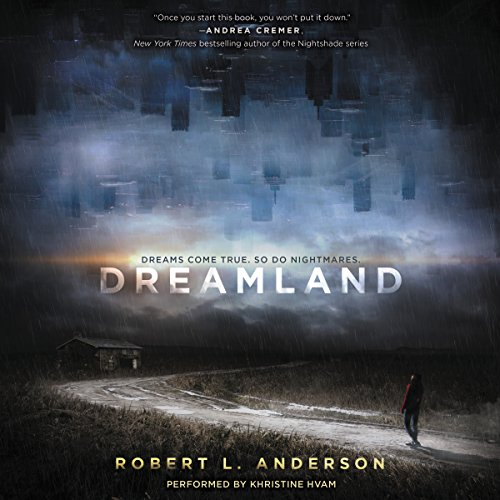 Dreamland                   De :                                                                                                                                 Robert L. Anderson                               Lu par :                                                                                                                                 Khristine Hvam                      Durée : 9 h et 41 min     Pas de notations     Global 0,0
