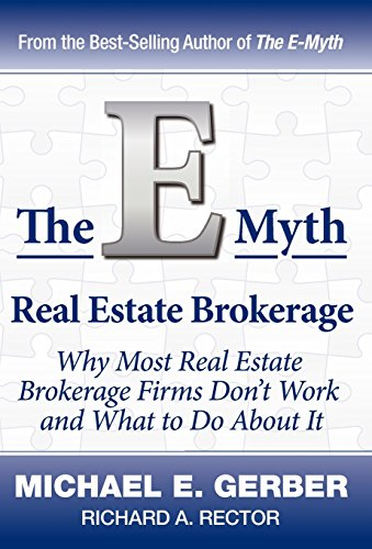 The E-Myth Real Estate Brokerage: Why Most Real Estate Brokerage Firms Don