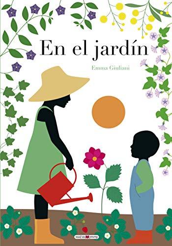 En el jardín: Sigue el ciclo de la vida a través del paso de las estaciones (Libros para los que aman los libros)
