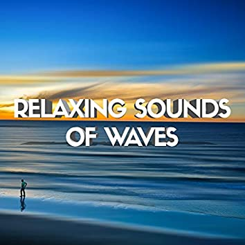 Relaxing Sounds of Waves (Sleep, Relax, Yoga, Pandemic Stress Relief)