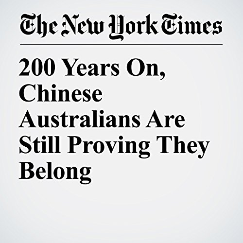 200 Years On, Chinese Australians Are Still Proving They Belong copertina