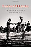 Unconditional: The Japanese Surrender in World War II (Pivotal Moments in American History)