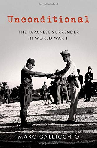 Compare Textbook Prices for Unconditional: The Japanese Surrender in World War II Pivotal Moments in American History  ISBN 9780190091101 by Gallicchio, Marc