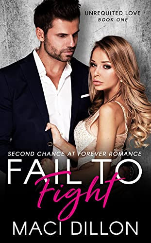 Fail To Fight: A Second Chance At Forever Romance
