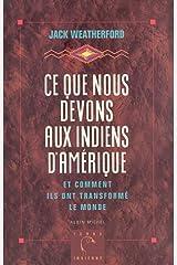 Ce Que Nous Devons Aux Indiens D'Amerique Et Comment Ils Ont Transforme Le Monde (Collections Litterature) Paperback