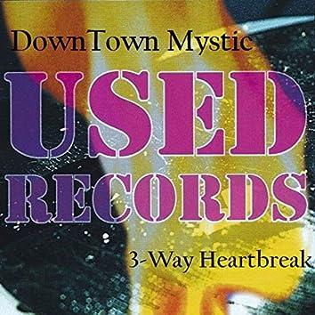Downtown Mystic: Used Records 3-Way Heartbreak