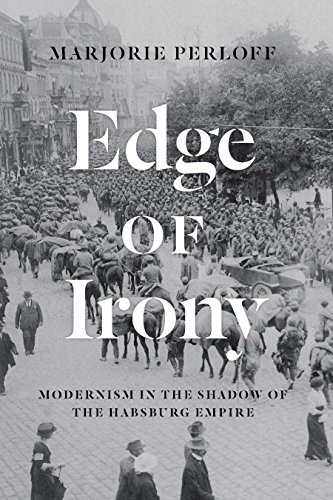 Edge of Irony: Modernism in the Shadow of the Habsburg Empire (English Edition)