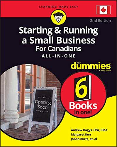 Starting and Running a Small Business For Canadians For Dummies All-in-One (For Dummies (Business & Personal Finance)) (English Edition)