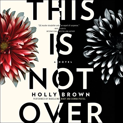 This Is Not Over     A Novel              De :                                                                                                                                 Holly Brown                               Lu par :                                                                                                                                 Madeleine Maby,                                                                                        Donna Postel                      Durée : 11 h et 15 min     Pas de notations     Global 0,0