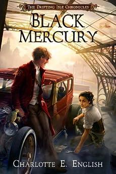 [Charlotte E. English]のBlack Mercury (The Drifting Isle Chronicles Book 2) (English Edition)