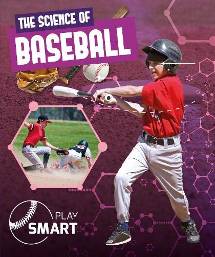 The Science of Baseball (Play Smart, Band 1)