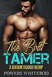 The Brat Tamer: A BWWM Rough Romp