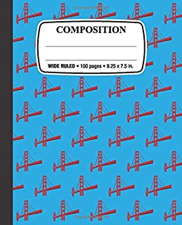 Composition Notebook: Golden Gate Bridge: Wide Ruled • 100 Pages • 9.25 x 7.5 in. for School Office Home Student Teacher Use
