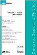 Direito empresarial do trabalho - 1ª edição de 2012: Direito, gestão e prática