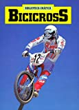 Bicicross (Biblioteca Grafica)