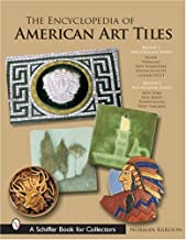 The Encyclopedia of American Art Tiles: Region 1 New England States; Region 2 Mid-atlantic States (Schiffer Book for Collectors)