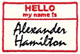 Hello My Name is Alexander Hamilton Patch Iron On Applique - Red, Black, White - 3' x 2' Rectangle - Made in The USA