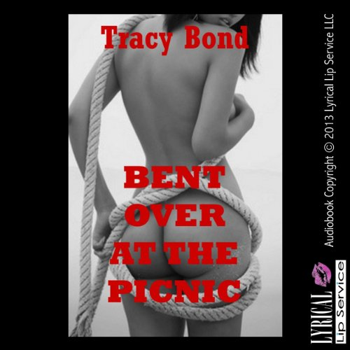 Bent Over at the Picnic audiobook cover art