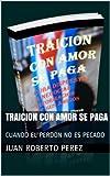 TRAICION CON AMOR SE PAGA: CUANDO EL PERDON NO ES PECADO