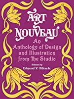 "Art Nouveau: An Anthology of Design and Illustration from ""The Studio"" (Dover Pictorial Archive)"