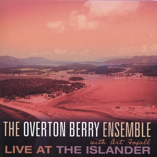 The Overton Berry Ensemble With Art Foxall