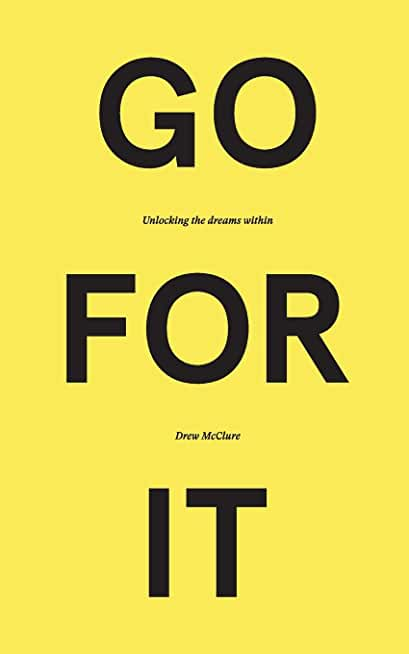 GO FOR IT: Unlocking the Dreams Within