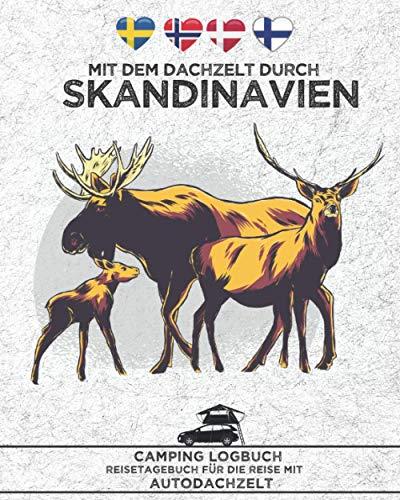 Mit dem Dachzelt durch SKANDINAVIEN | Camping Logbuch | Reisetagebuch für die Reise mit Autodachzelt: Platz für 50 einzelne Reisetage durch Norwegen, Schweden, Dänemark & Finnland | ca. 170 Seiten
