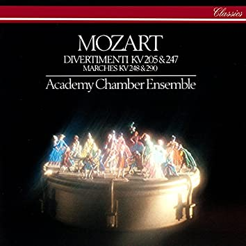 Mozart: Divertimenti K. 205 & 247 & Marches