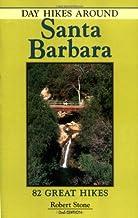 Day Hikes Around Santa Barbara California: 82 great hikes