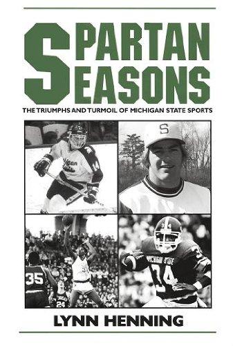 Spartan Seasons: The Triumphs and Turmoil of Michigan State Sports