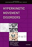 Hyperkinetic Movement Disorders (Contemporary Neurology Series) by Roger M Kurlan Paul E Greene Kevin M Biglan(2015-07-02)