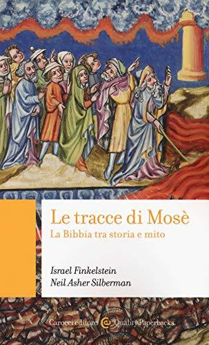 Le tracce di Mosé. La Bibbia tra storia e mito