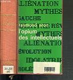 L'OPIUM DES INTELLECTUELS / COLLECTION IDEES.