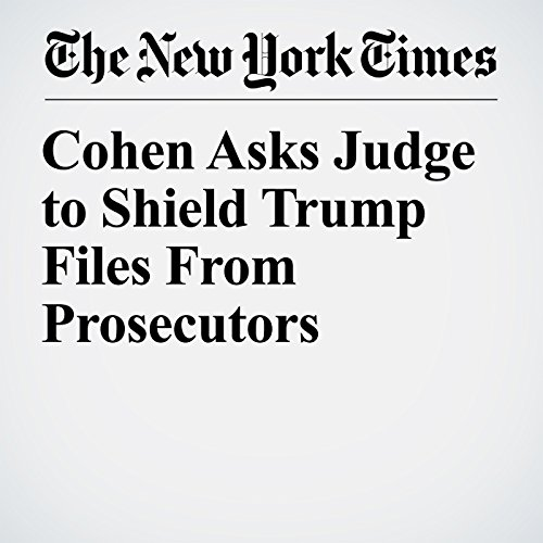Cohen Asks Judge to Shield Trump Files From Prosecutors copertina