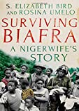 Surviving Biafra: A Nigerwife's Story