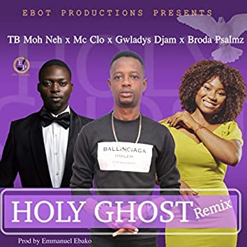 Holy Ghost Remix