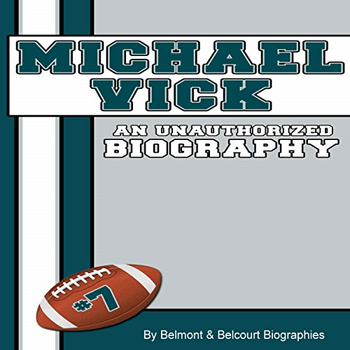 Michael Vick: An Unauthorized Biography audiobook cover art