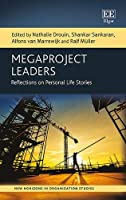 Megaproject Leaders: Reflections on Personal Life Stories (New Horizons in Organization Studies)