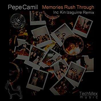 Memories Rush Through