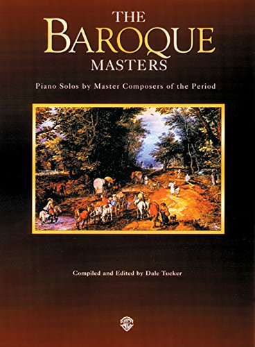 Piano Masters -- The Baroque Masters: Piano Solos by Master Composers of the Period (Belwin Edition: Piano Masters)