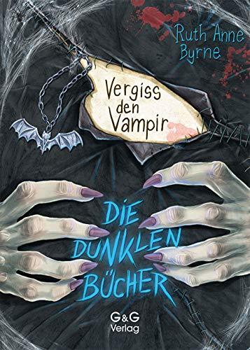 Die dunklen Bücher - Vergiss den Vampir!