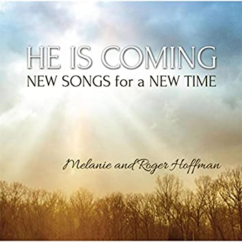 He Is Coming: New Songs for a New Time