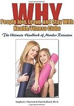 لماذا انضم الناس إلى نوادي الصحة/اللياقة البدنية وتتركهم وتبقى معها: الدليل الأمثل للاحتفاظ بالأعضاء