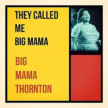 They Called Me Big Mama