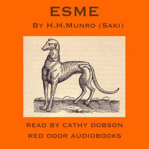 Esme                   Written by:                                                                                                                                 Hector Hugh Munro (Saki)                               Narrated by:                                                                                                                                 Cathy Dobson                      Length: 13 mins     Not rated yet     Overall 0.0